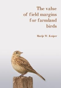 Proefschrift The value of field margins for farmland birds (foto: Timothy Collins en Marije Kuiper)